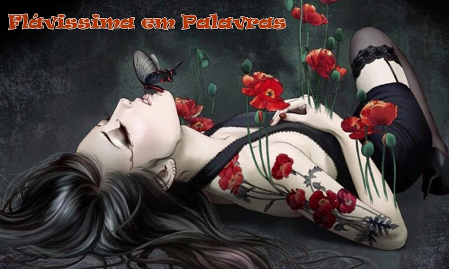 ✿ ܓFlavissima em palavras . . .
