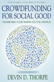 Crowdfunding for Social Good: Financing Your Mark on the World 2