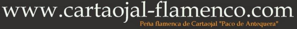 """www.cartaojal-flamenco.com - Peña flamenca de Cartaojal """"Paco de Antequera"""""""