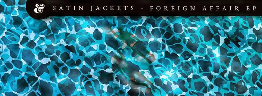 Satin Jackets - Foreign Affair EP