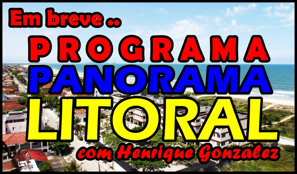 Em breve: Programa Panorama Litoral!