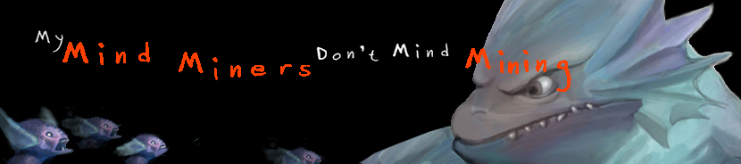 My Mind Miners Don't Mind Mining.