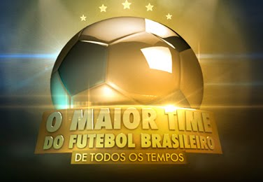 O MAIOR TIME DE FUTEBOL BRASILEIRO DE TODOS OS TEMPOS