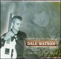 Dale Watson: Every Song I Write Is For You (2001)