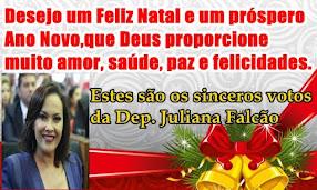 MENSAGEM DE NATAL E ANO NOVO DA DEP. JULIANA FALCÃO E FAMILIA!