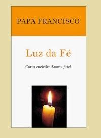 LUZ DA FÉ Carta encíclica Lumen fidei