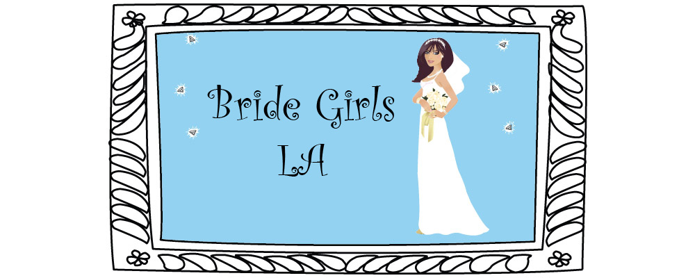 Bride Girls LA