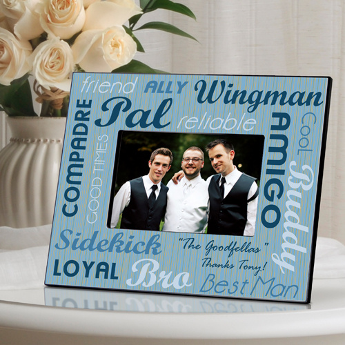 ... ...Groomsmen Best Buds photo frames are great gifts for your wedding
