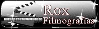 Rox Filmografias