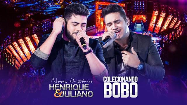 Henrique e Juliano - Colecionando Bobo