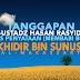 Tanggapan Al-Ustadz Hasan Rasyid Lc atas Pernyataan (Membabi Buta) Khidir bin Sunusi Al-Makassari