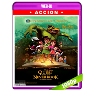 Peter Pan: The Quest for the Never Book (2018) WEB-DL 1080p Audio Dual Latino-Ingles