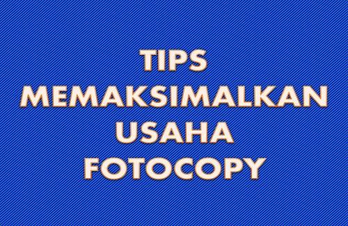 TIPS+MEMAKSIMALKAN+USAHA+FOTOCOPY.jpg