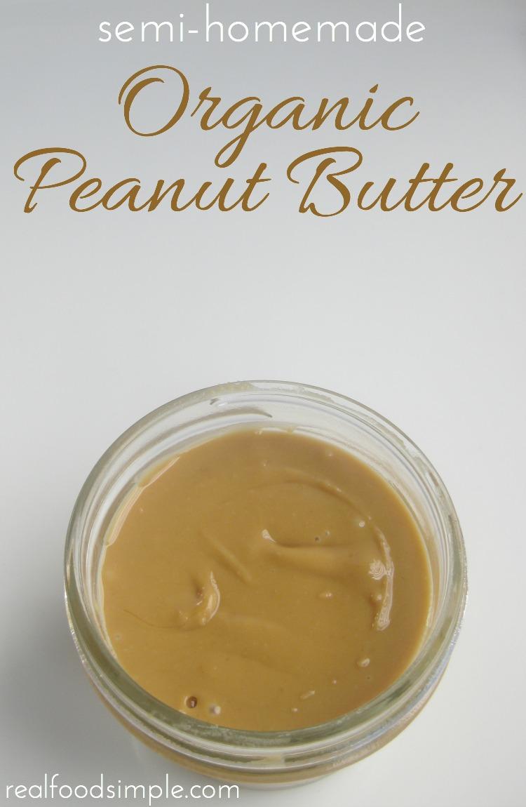 semi-homemade organic peanut butter | realfoodsimple.com