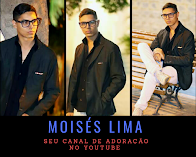 MOISÉS LIMA ( CANAL NO YOUTUBE )