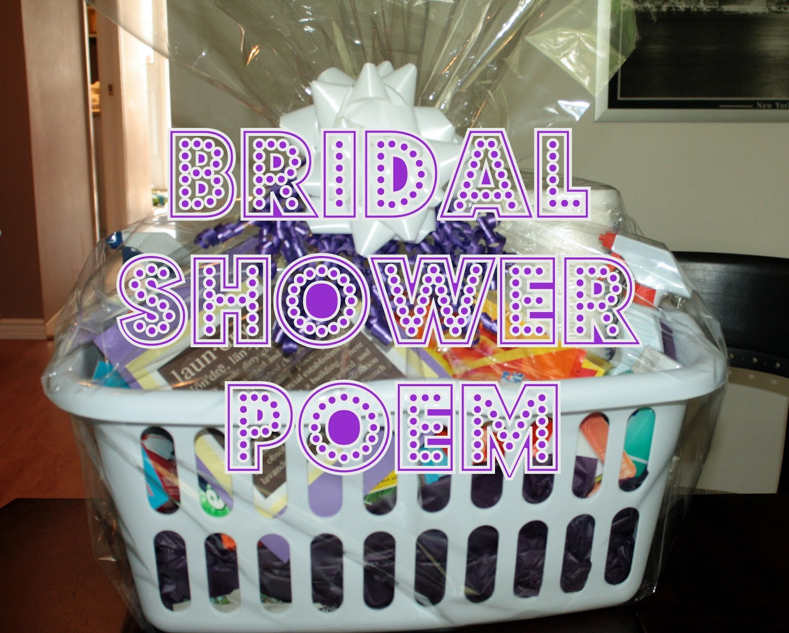 Wedding Shower Gift Basket Ideas : The poem goes as follows (thanks Mummydeals.org for the great idea!!):