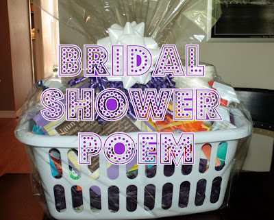 Cheap Bridal Shower Gift Basket Ideas : The poem goes as follows (thanks Mummydeals.org for the great idea!!):