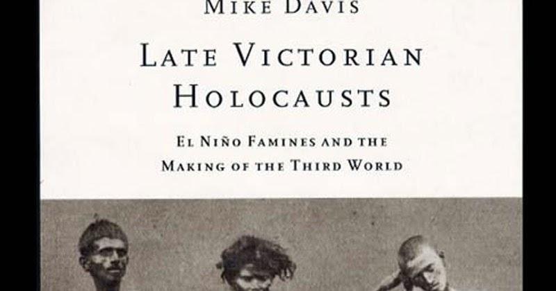 Resolutereader Mike Davis Late Victorian Holocausts El