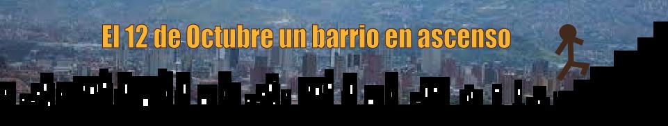 El 12 de Octubre un Barrio en Ascenso