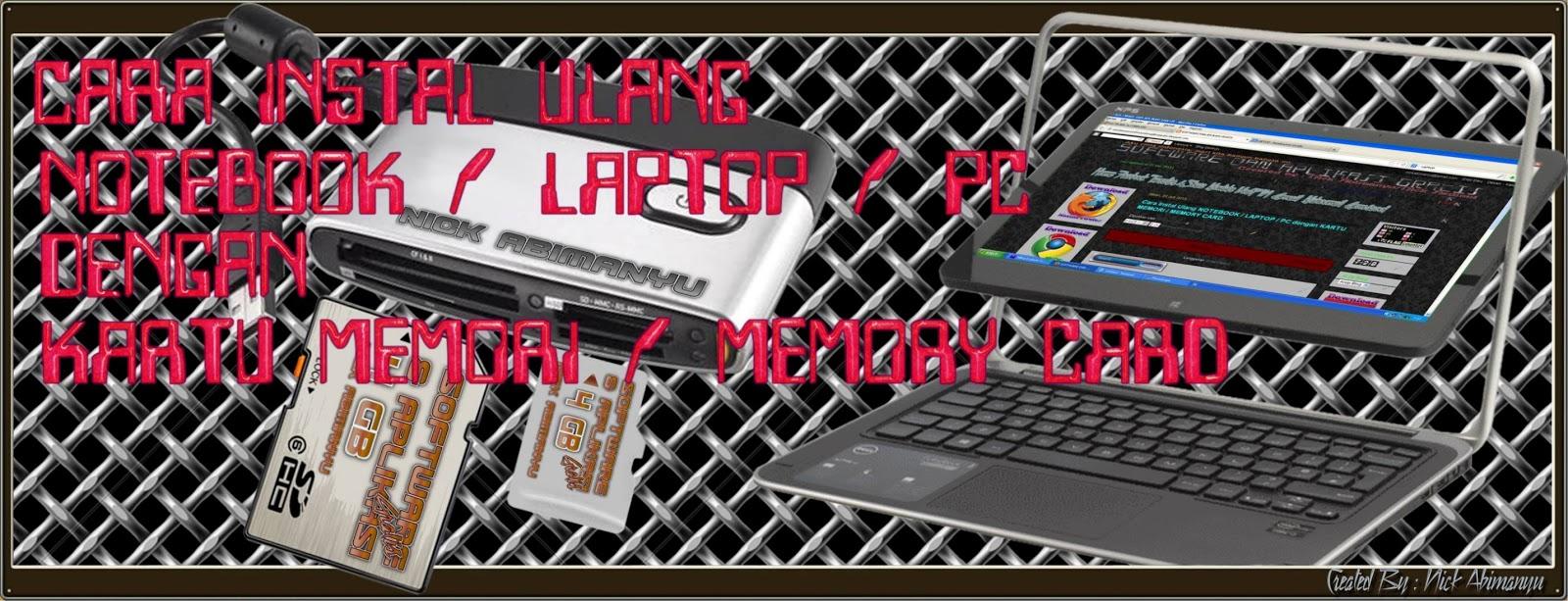 Cara Instal Ulang NOTEBOOK / LAPTOP / PC dengan KARTU MEMORI / MEMORY ...