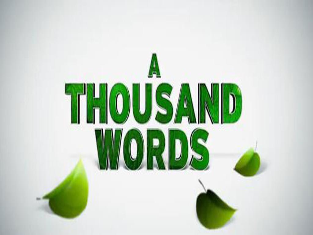 http://4.bp.blogspot.com/-7tJOUSAvZEM/T0uMorlYIUI/AAAAAAAAvk0/ZB1dHUsaRvs/s1600/Thousand-Words-Wallpaper.jpg