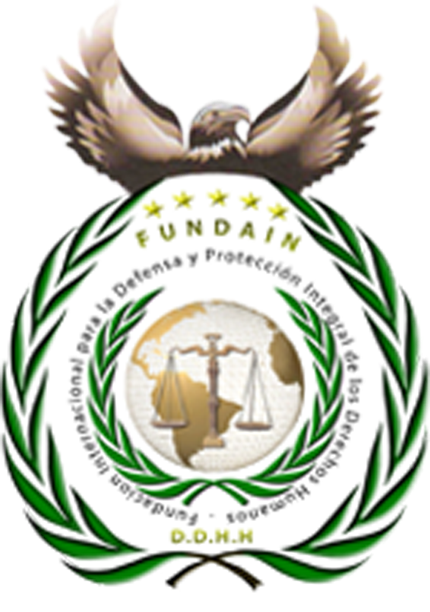 FUNDAIN. FUNDACION INTERNACIONAL PARA LA DEFENSA Y PROTECCION INTEGRAL DE LOS DERECHOS HUMANOS