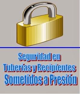 Seguridad en Tuberías y Recipientes Sometidos a Presión.