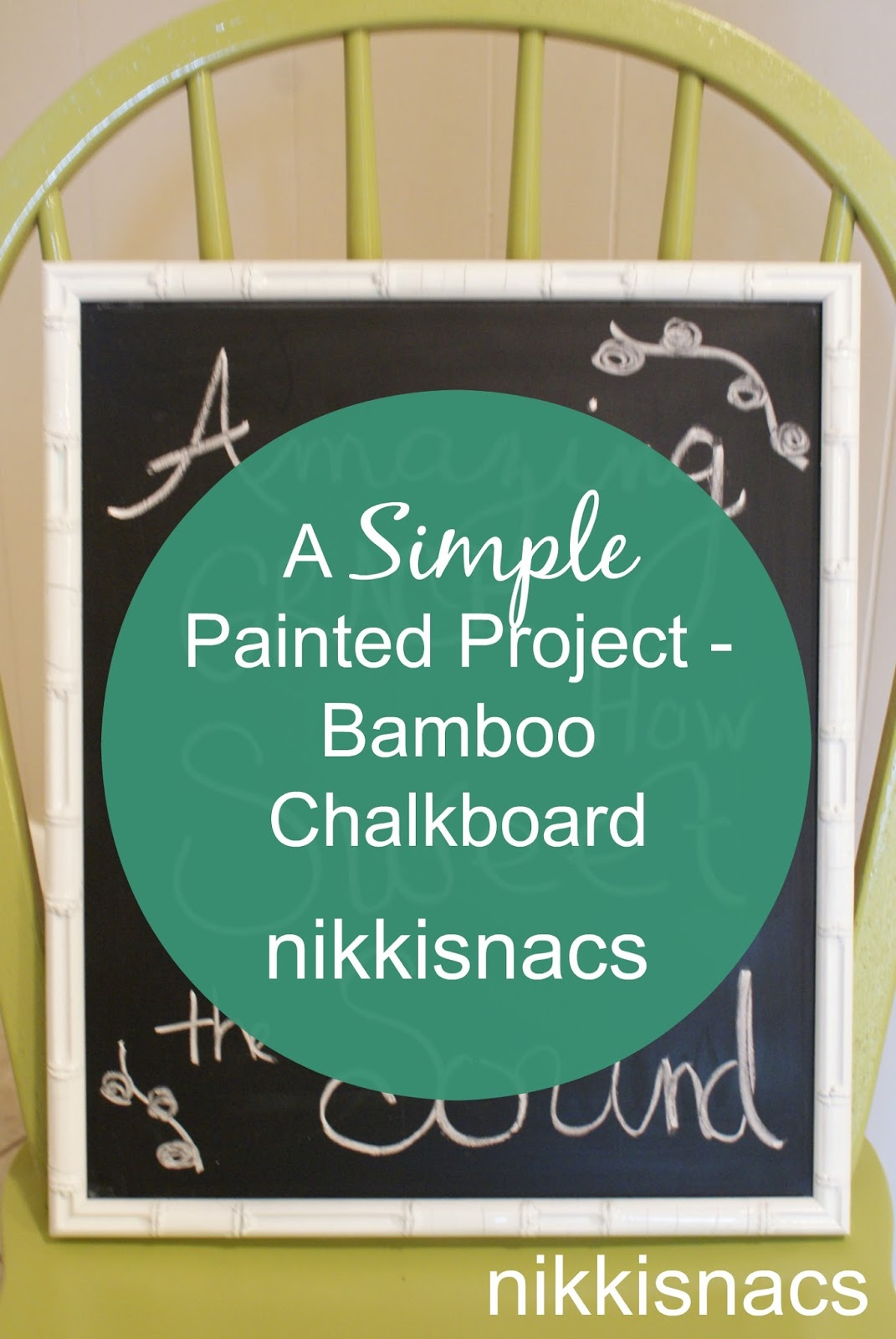 Nikkis\' Nacs: A Simple Painted Project - Bamboo Framed Chalkboard