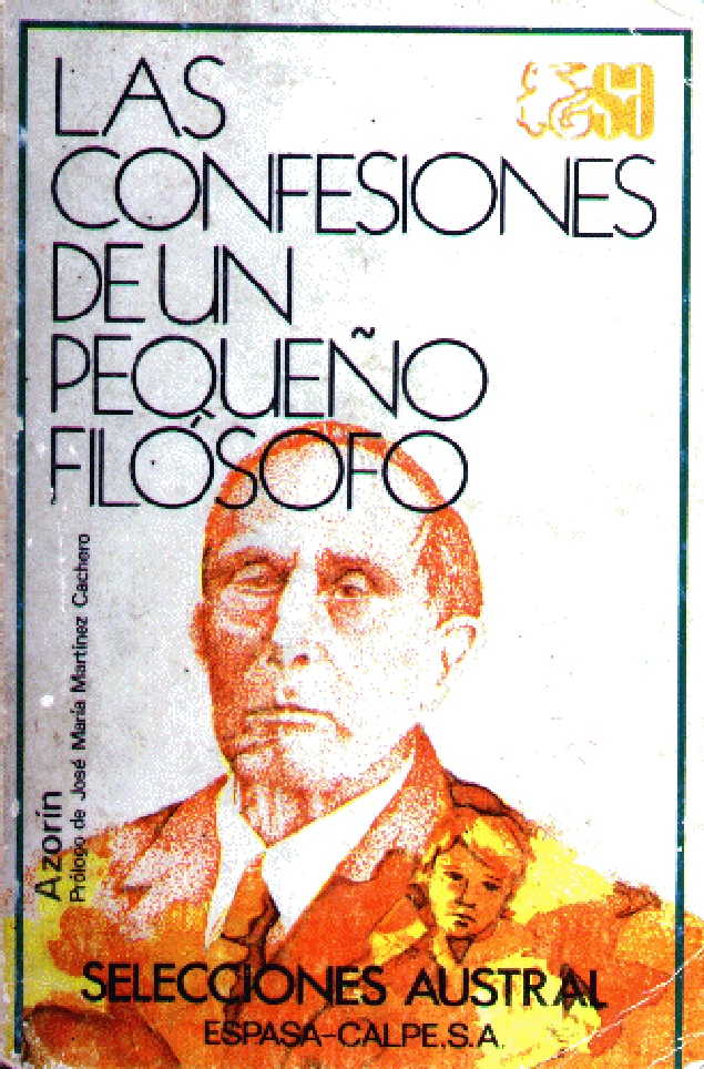 """AZORÍN : """"LAS CONFESIONES DE UN PEQUEÑO FILÓSOFO"""""""