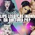 10 clipes lésbicos incríveis da cultura pop.