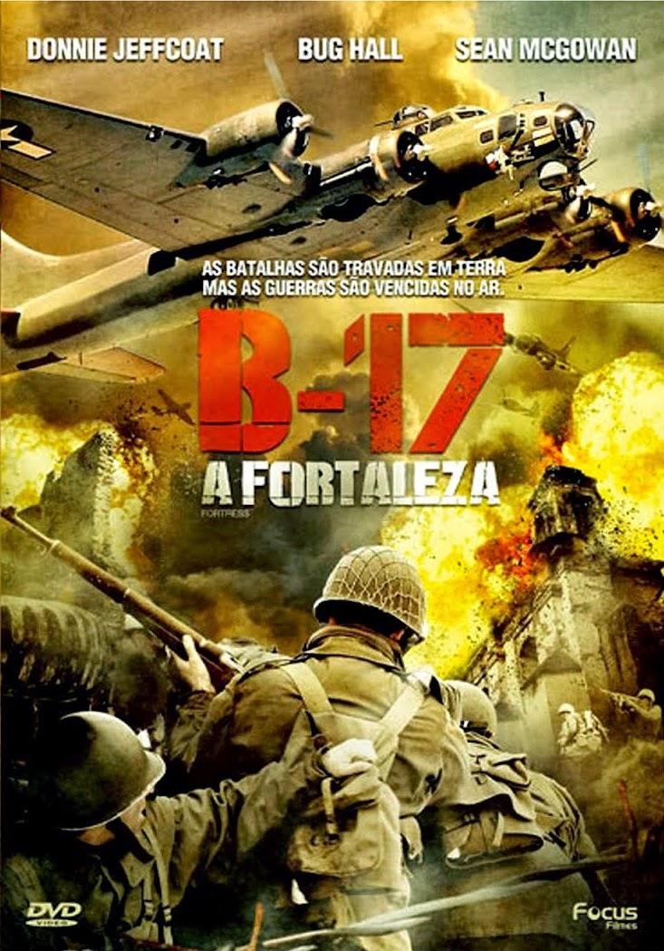 B-17: A Fortaleza