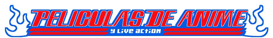 películas de anime y live actions