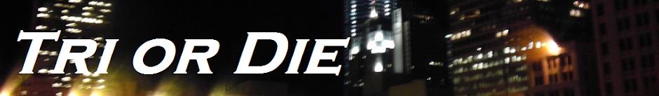 Tri or Die