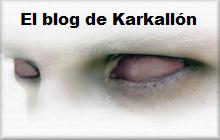 EL BLOG DE KARKALLÓN (ESPAÑA)