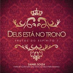 Daniel Souza - Frutos do Espírito 7 - Deus está no Trono 2011