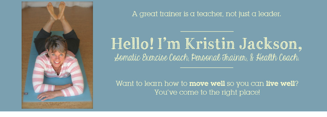 Kristin Jackson Somatics Coach, Certified Personal Trainer and Health Coach