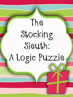http://www.teacherspayteachers.com/Product/The-Stocking-Sleuth-A-Logic-Puzzle-Critical-Thinking-Problem-Solving-1002878