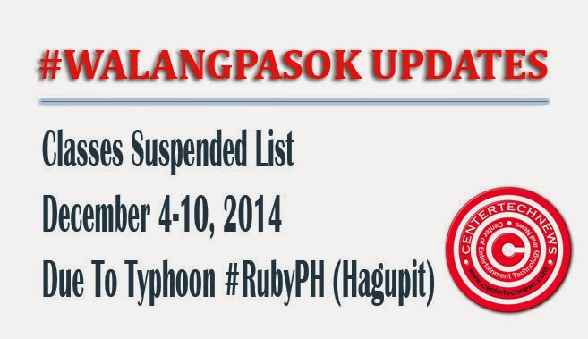 List of Classes Suspended #WalangPasok December 4 - 10, 2014 due to Typhoon Ruby (Hagupit)