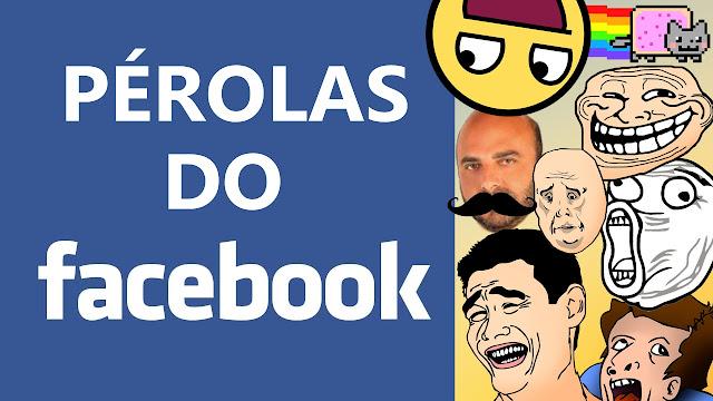 Pérolas Do Facebook, As Piores Postagens #1