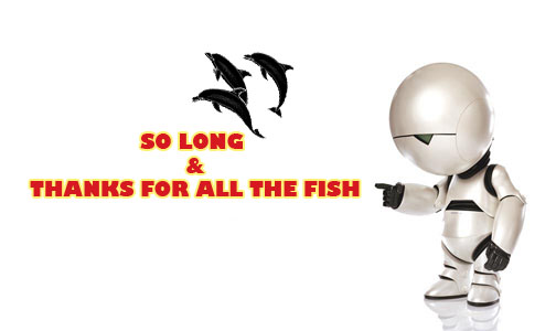 Rationally speaking so long and thanks for all the fish for Thanks for all the fish