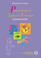 Fundamentos de Enfermagem - Caderno do Aluno: Profissionalização de Auxiliares de Enfermagem - 2003
