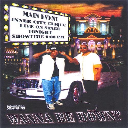 Inner-City Clique - Wanna Be Down