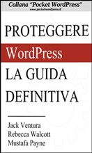 Proteggere WordPress - La Guida Definitiva - eBook