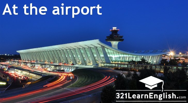 ESL vocabulary: at the airport. Including the following words: airline • airport • arrivals • baggage/luggage • baggage claim • boarding pass • cart • check-in counter • cockpit • control tower • crew • customs • departures • duty free • emergency exit • flight attendant • gate • jet engine • life vest • passenger •  passport • pilot • plane (aircraft/airplane/aeroplane) • seat • seat belt .