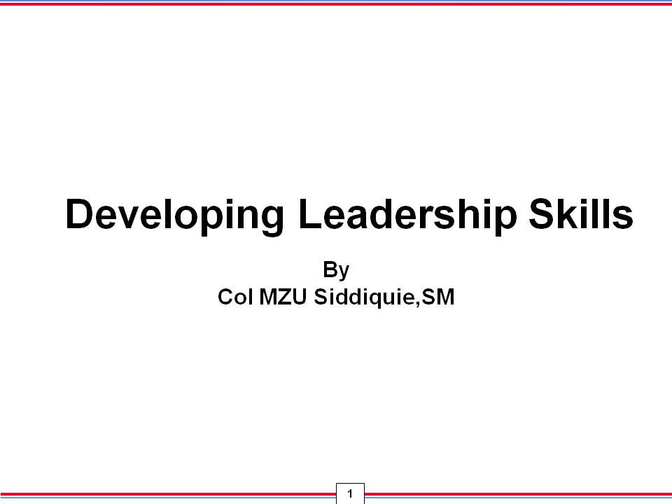 developing leadership skills Leadership is both a research area and a practical skill encompassing the ability  of an  for example, improvements in researchers' use of the round robin  research design methodology allowed researchers to see that individuals can  and do.