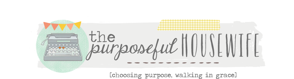 The Purposeful Housewife