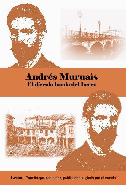 Andrés Muruais. El díscolo bardo del Lérez