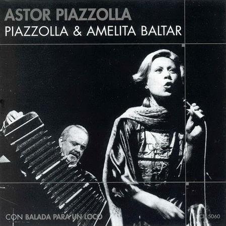 Astor Piazzolla Amelita Baltar Balada para un loco nebun