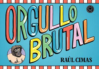 LIBRO - Orgullo brutal Raúl Cimas (Blackie Books - Mayo 2015) HUMOR - COMIC | Edición papel Comprar en Amazon