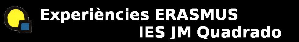 Experiències ERASMUS IES JM Quadrado